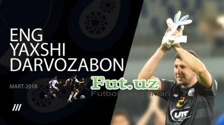 Superliga. Mart oyining eng yaxshi darvozaboni - Murodjon Zuhurov